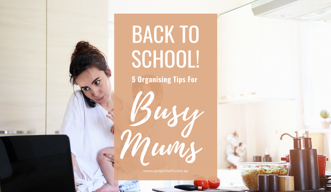 Back To School Organising Tips For Busy Mums